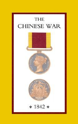 Chinese War, an Account of All the Operations of the British Forces (China 1842) John Ouchterlony