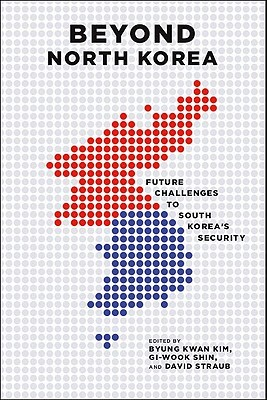 Beyond North Korea: Future Challenges To South Koreas Security  by  Byung K. Kim