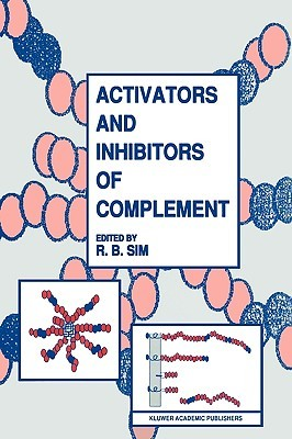 Activators And Inhibitors Of Complement R.B. Sim