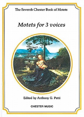 Motets for 3 Voices  by  Anthony G. Petti