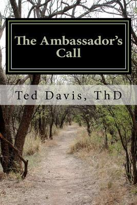 The Ambassadors Call  by  Ted Davis