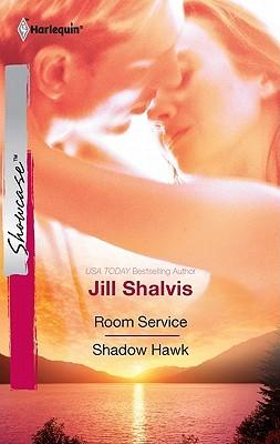 Room Service & Shadow Hawk: Room Service/Shadow Hawk  by  Jill Shalvis