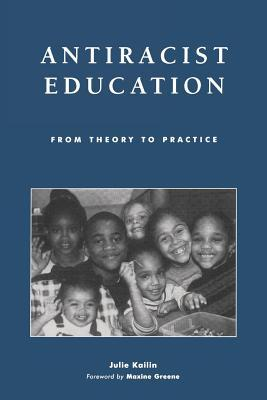 Antiracist Education: From Theory to Practice: From Theory to Practice  by  Julie Kailin