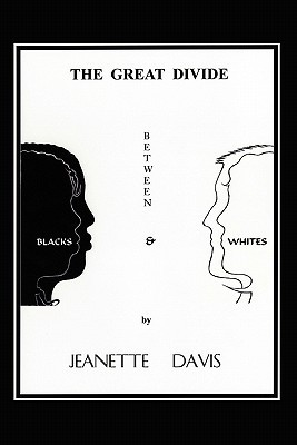The Great Divide Between Blacks & Whites  by  Jeanette Davis