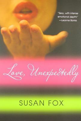 Love, Unexpectedly (Wild Ride to Love #2) - Susan Fox