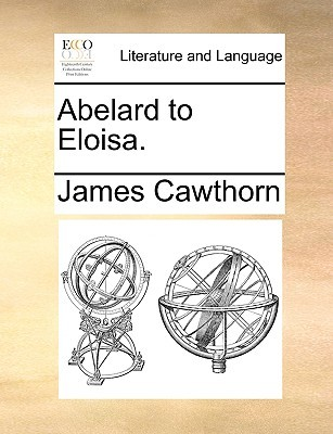 Abelard to Eloisa James Cawthorn