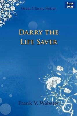 Darry the Life Saver Frank V. Webster