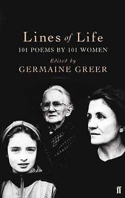 Lines Of Life: 101 Poems By 101 Women Germaine Greer