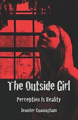 The Outside Girl: Perception Is Reality Jennifer-Crystal Johnson