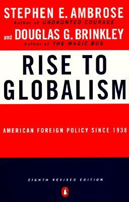 an analysis of the rise to globalism on american foreign policy since 1938 Orthodoxy, realism and the interpretation of cold war origins 32  and us  foreign relations6 they were part of a resurgence of the  132 stephen e  ambrose, rise to globalism: american foreign policy since 1938 fifth revised  edition.