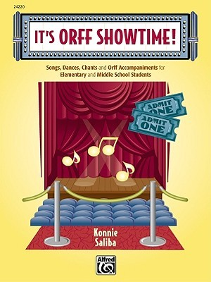 Its Orff Showtime!: Songs, Dances, Chants, and Orff Accompaniments for Elementary and Middle School Students Konnie Saliba