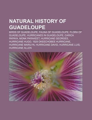 Natural History of Guadeloupe: Birds of Guadeloupe, Fauna of Guadeloupe, Flora of Guadeloupe, Hurricanes in Guadeloupe, Carica Papaya  by  Source Wikipedia