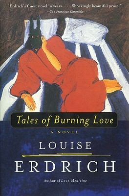 a literary analysis of the tales of burning love by louise erdrich Tales of burning love by louise erdrich (review) elizabeth blair western american literature, volume 32, number 1, spring 1997, pp 90-91 (review.