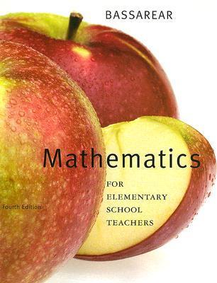 Bassarear, Math For Elementary School Teachers Fourth Edition  by  Tom Bassarear