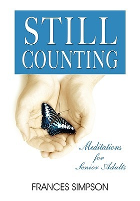 Still Counting - Meditations for Senior Adults Frances Simpson