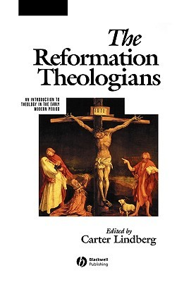 Reformation Theologians  by  Lindberg