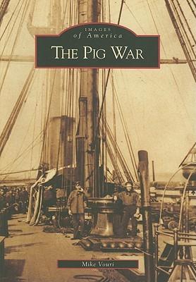 The Pig War [WA] Mike Vouri