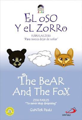 The Bear and the Fox: El Oso y el Zorro Gunter Pauli