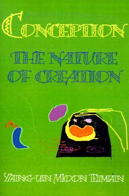 Conception: Nature of Creation Yang-Un Moon