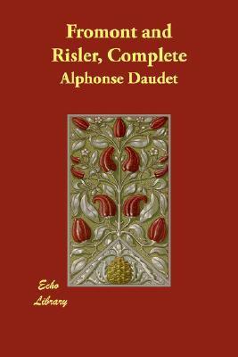 Fromont and Risler, Complete Alphonse Daudet
