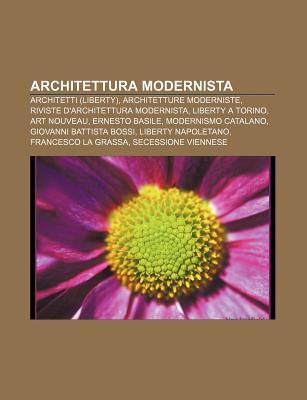 Architettura Modernista: Architetti (Liberty), Architetture Moderniste, Riviste DArchitettura Modernista, Liberty a Torino, Art Nouveau Source Wikipedia