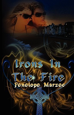 Irons in the Fire by Penelope Marzec