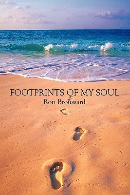 Footprints of My Soul  by  Ron Broussard