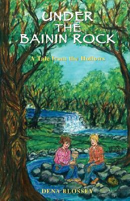 Under the Bainin Rock: A Tale from the Hollows  by  Dena Blossey