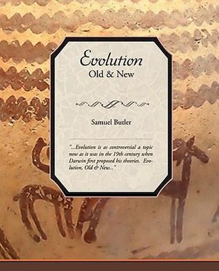 Evolution, Old & New Samuel Butler