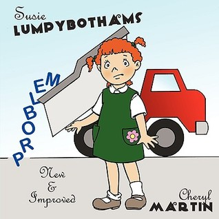 Susie Lumpybothams: New and Improved  by  Cheryl Martin