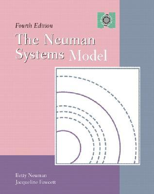 Neuman Systems Model, The (4th Edition)  by  Betty Neuman