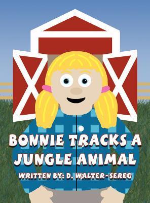 Bonnie Tracks a Jungle Animal  by  D. Walter-Sereg