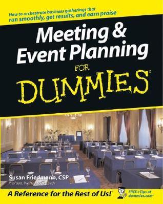 Meeting & Event Planning for Dummies Susan Friedmann
