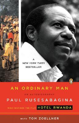 an analysis of paul rusesabaginas autobiography entitled an ordinary man Paul rusesabagina, no 'ordinary man' twelve years ago,  paul, he said,  an autobiography author paul rusesabagina.