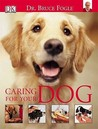 Caring for Your Dog. Bruce Fogle