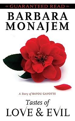 Tastes of Love & Evil (Bayou Gavotte, #1)  by  Barbara Monajem