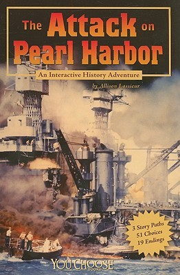 The Attack on Pearl Harbor You Choose Books