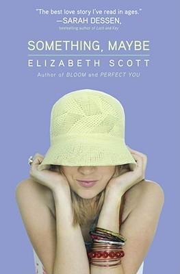 Something, Maybe - Elizabeth Scott epub download and pdf download