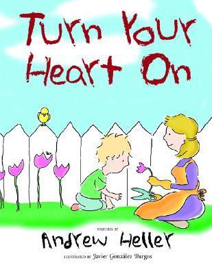 Turn Your Heart on Andrew Heller