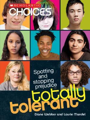 Totally Tolerant: Spotting and Stopping Prejudice  by  Diane Webber