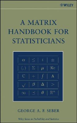 A Matrix Handbook for Statisticians George A.F. Seber