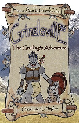 Grinzleville - The Grullings Adventure Christopher L. Hughes