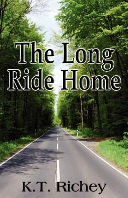 The Long Ride Home K.T.  Richey