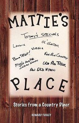 Matties Place Stories from a Country Diner  by  Howard Tuckey