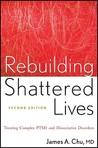 Rebuilding Shattered Lives Treating Complex PTSD and Dissociative Disorders book cover