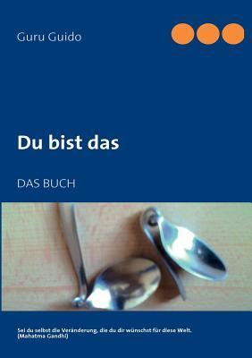 Du bist das: DAS BUCH Guido Brucker