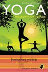 Yoga: Philosophy for Everyone: Bending Mind and Body
