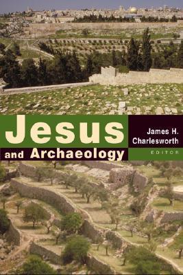 Jesus and Archaeology James H. Charlesworth