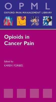 Opioids in Cancer Pain Karen Forbes