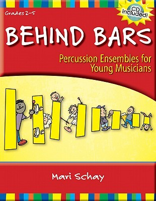 Behind Bars: Percussion Ensembles for Young Musicians  by  Mari Schay